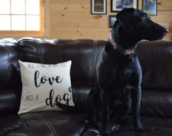 All You Need Is Love & A Dog Pillow Quote Decorative Pillow Dog Pillow Dog Parent Gift