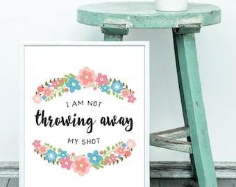 Aaron Burr, I Am Not Throwing Away My Shot, Broadway Musical, Printable Art, Digital Print, Hamilton Lyrics, Gift for her, Christmas Gift