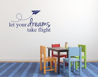 Kids airplane decor, Wall decal quotes, Wall art quote, Let your dreams take flight wall decal, Wall sayings, Wall decals for kids 230