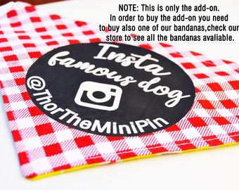 Customized bandana. Personalized dog bandana. Instagram bandana. Instafamous. Bandana name. Add-on.