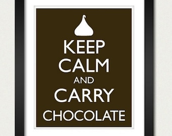 Keep Calm and Carry Chocolate Poster - Keep Calm and Carry On - Chocolate Poster - Multiple COLORS - 8x10 Art Print