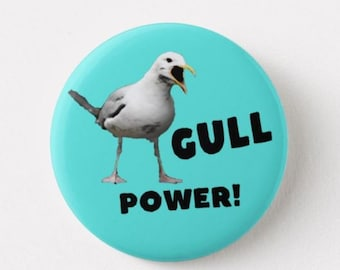 Gull Power  - Pin Back Badge - Fridge Magnet - Seagulls