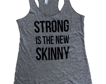 Strong is the new Skinny - Tri-Blend Tank - (Available in sizes S, M, L)