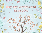 Buy any 2 prints and Save 20%