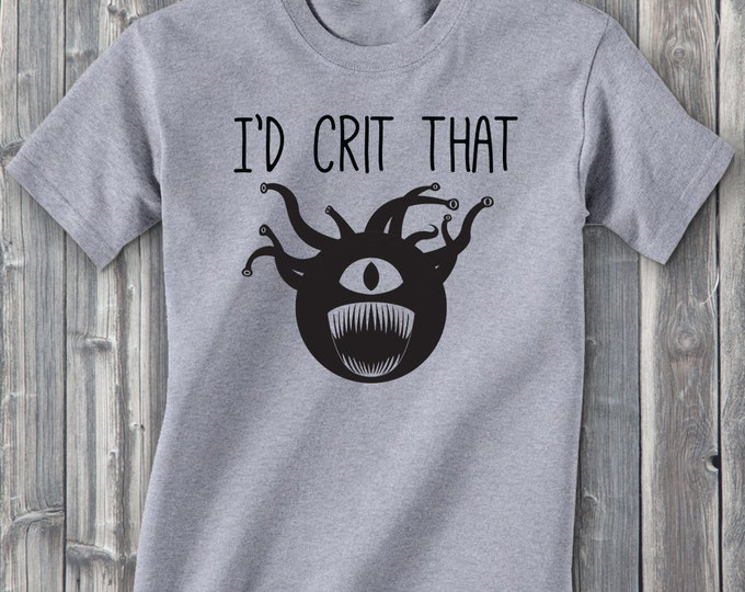 I'd Crit That (Beholder) 100% Soft Cotton Gamer Shirt
