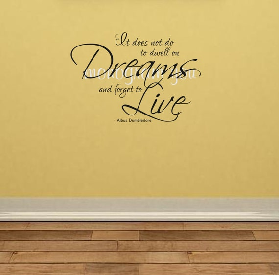 Harry Potter Wall Decal \'It does not do to dwell on Dreams