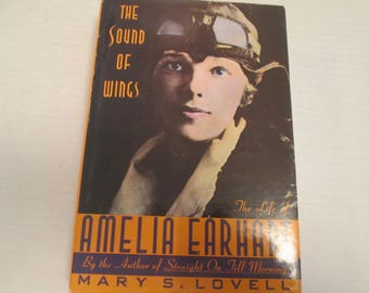 The Sound of Wings The life of Amelia Earhart