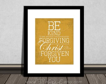 Ephesians 4:32, Be Kind, Inspirational Quote. Motivational. Subway art. DIY Printable. Digital Download.