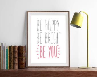 Be Happy, Be Bright, Be You, downloadable print,