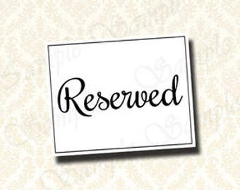 Wedding Reserved Sign, Reserved Seat Sign, Reserved Table Signage, Printable Reserved Signs 5x7 and 8x10 - 199