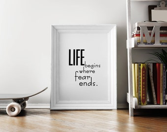 Motivational Wall Prints, Quotes about life, Quotes Printable, Life begins where fear ends, Instant Download, Inspirational Quotes,