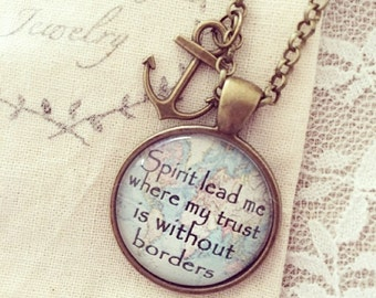 """Pendant Necklace """"Spirit lead me where my trust is without borders"""""""