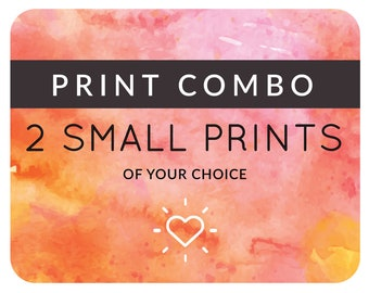 Combo Deal: Any 2 Small Prints