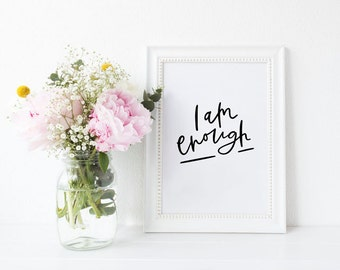 I am enough print // black and white hand lettered print // you are enough print // motivational inspirational print // hand lettered