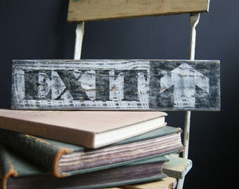 """""""EXIT"""" old effect wooden sign teaches"""