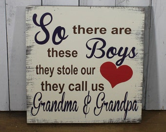 So There are these Boys They stole our Hearts They Call Us Grandma and Grandpa/Wood Sign/Grandparents Gift/Mother's Day gift