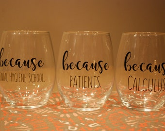 Set of 3 Dental Hygiene Stemless Wine Glasses Glass for Hygienist Student Hygienist Program / Or Mix and Match Any 3 Wine Glasses