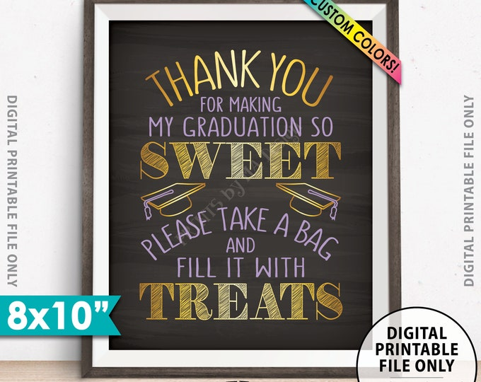 "Thank You for Making My Graduation so Sweet Please take a Bag and Fill it with Treats, Candy Bar, PRINTABLE Chalkboard Style 8x10"" Sign"