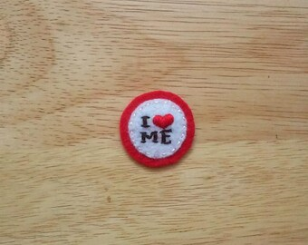 Self Love: I heart ME (Patch, Pin, Brooch, or Magnet)