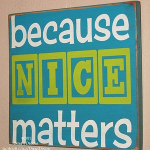 Manners Reminder Sign, Classroom Decor, Classroom Wall Hanging, Distressed Classroom Wall Decor, Custom Wood Sign - Because Nice Matters