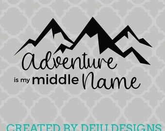 Adventure is my Middle Name SVG