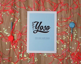 "Valentines Card - ""YOSO - You Only Swipe Once"" - funny ""alternative"" valentines card - Emily Salinas / Kady Potter"