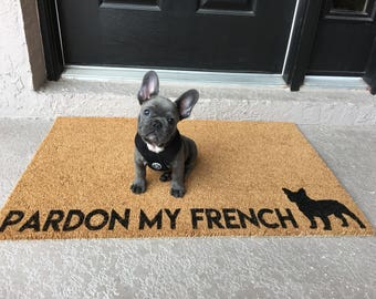 Pardon my French | Cute Doormat | Personalized Doormat | Dog Doormat | Newlywed or Housewarming Gift | Dog Lover Doormat | French Bulldog