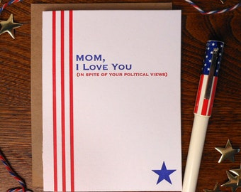 letterpress mom, i love you in spite of your political views greeting card mother's day