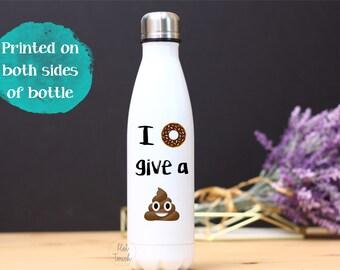 Funny S'well style Bottle,Emoji Poop gift,Emoji lover gift,I donut give a poop,Poop emoji,Hot water bottle,custom S'well style bottle,emoji