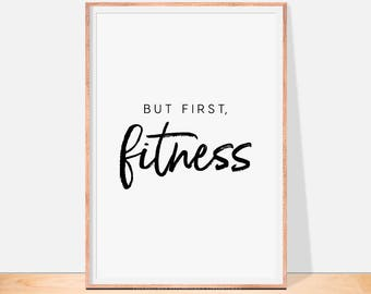 But first fitness print, fitness wall art, gym wall art, motivational wall decor, exercise motivation, getting fit decor, apartment decor