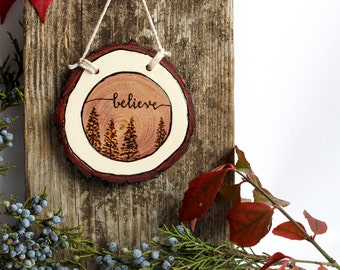 Believe | Rustic Wood Burned Wood Slice Ornament | Tree Wood Burning | Rustic Christmas Ornament | Rustic Wall Decor | Nature Lover Gift