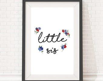 Digital download artwork, typography quote design, print poster for home, Little Sis slogan, A4 and A3 size