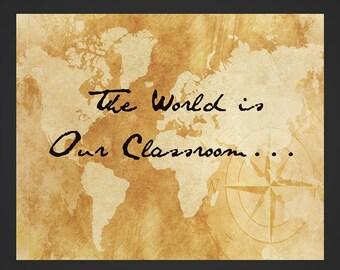 Homeschool, The World is our Classroom, digital print, instant download, homeschool printable, jpg, 8x10