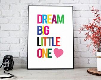 Dream Big,Dream Big Little One,Printable Wall Art,Instant Download,Nursery Decor,Nursery Wall Art,Nursery Art,Dream Big Print,Nursery Print