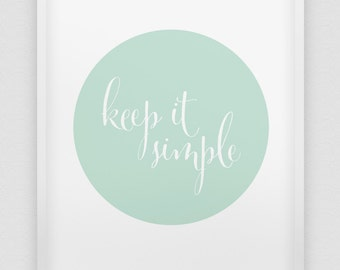 keep it simple print // inspirational print // mint and white home decor print //  typographic modern wall art  // mint green poster