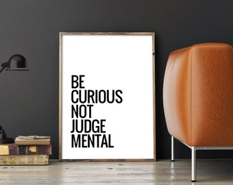 """Printable Art """"Be Curious Not Judgemental"""" Typography Poster Inspirational Quote Print Motivational Wall Art Instant File Download DIY PRINT"""