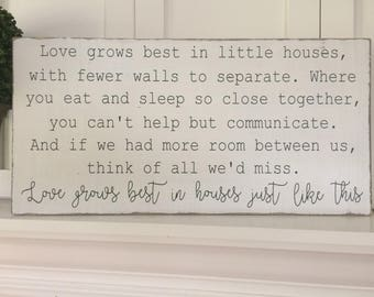 Love grows best in little houses, wood sign.