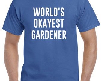 Gardener Shirt-World's Okayest Gardener Gift Gardening