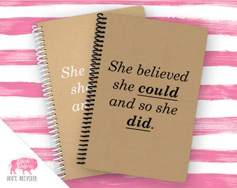 Spiral Notebook | Spiral Journal Planner | Journal | 100% Recycled | She Believed She Could | BB060