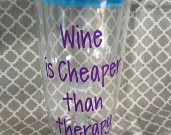 Wine is cheaper than therapy wine glass