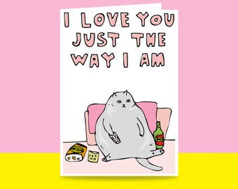 Greeting Card - I Love You Just The Way I Am | Valentine's Day Card | Romantic Card