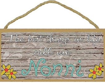 """The Best Things In Life Call Me Nonni Loving Grandmother Sign Plaque 5""""x10"""""""