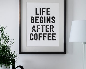 Life Begins After Coffee, Coffee Artwork, Coffee Quote, Coffee Wall Decor, But First Coffee, Typography Coffee Quote, Printable Wall Art