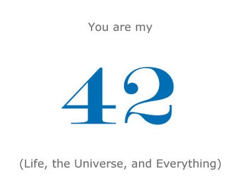 Anniversary Card for Him - Hitchhikers Guide to the Galaxy - You are my 42 - For Boyfriend or Husband