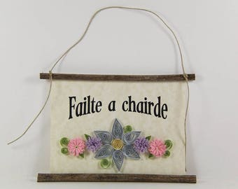 Failte a Chairde, Irish Welcome Friends, Paper Quilled Welcome Sign, 3D Quilled Banner, Blue Purple Pink Decor, Rustic Art Irish Gift
