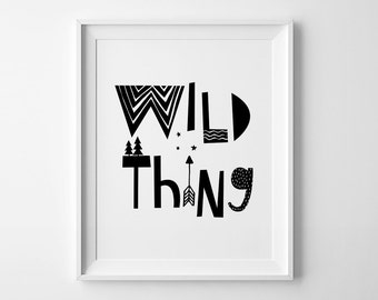 Black and white art, Wild Thing, nursery decor, wall quote, Scandinavian art, nursery wall art, Scandinavian print, kids print, nursery art
