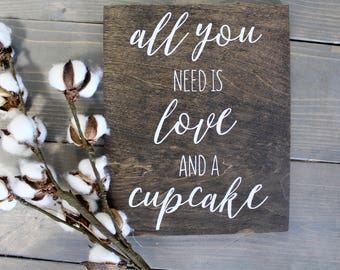 Wedding Cupcake Sign - Rustic Wood Wedding Sign - Wedding Signs - All You Need Is Love And A Cupcake