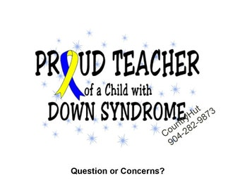T-shirt - PROUD TEACHER of a child with Down Syndrome - Awareness - World Down Syndrome Day  3-21