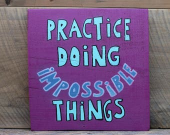 Original Word Wall Art - Practice Doing Impossible Things - Painted Wood Sign - Handlettered - Purple