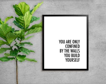 Printable Art | You are only confined by the walls you build yourself